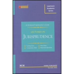 Kamal Publishers Lawmann Academic Series Lectures on Jurisprudence for B.S.L & L.L.B by Adv. Suryakant Mahadeo Gujar