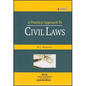 Kamal Publisher's Lawmann's A Practical Approach to Civil Laws by Adv. M. L. Bhargava