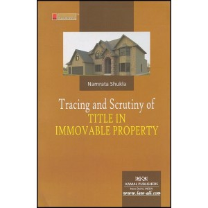 Kamal Publisher's - Lawmann Series Tracing and Scrutiny of Title in Immovable Property by Adv. Namrata Shukla