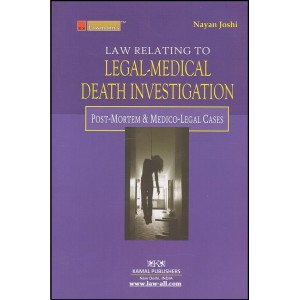 Kamal Publisher's - Lawmann's Series Law Relating to Legal-Medical Death Investigation by Adv. Nayan Joshi