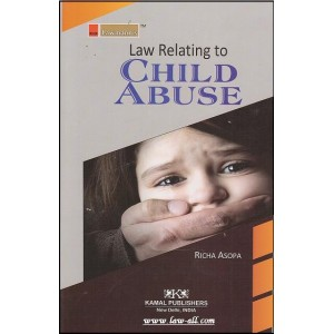 Lawmann's Law Relating to Child Abuse by  Richa Asopa | Kamal pubisher