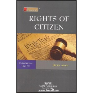 Lawmann's Rights of Citizen by Adv. Richa Asopa for Kamal Publisher