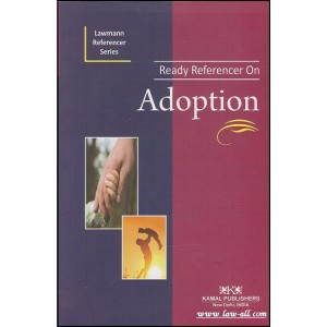 Lawmann's Ready Referencer on Adoption by Kamal Publishers