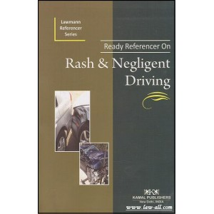 Ready Referencer on Rash & Negligent Driving  | Kamal Publishers- Lawmann