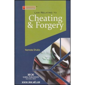Lawmann's Law relating To Cheating & Forgery by Namrata Shukla for Kamal Publishers