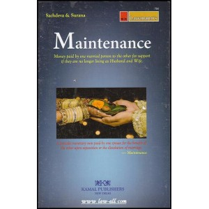 Kamal Publishers Lawmann\'s Commentary on the Law of Maintenance by Adv. Anil Suchdeva & Adv. Dharmendra Surana