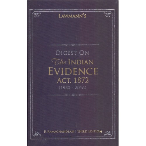 Lawmann's Digest on The Indian Evidence Act, 1872 (1950 - 2016) [HB] by R. Ramachandran | Kamal Publisher