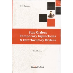 Lawmann's Stay Orders Temporary Injunctions & Interlocutory Orders By Adv. K. M. Sharma