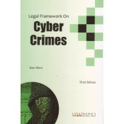 Lawmann's Legal Framework on Cyber Crimes by Kant Mani | Kamal Publisher
