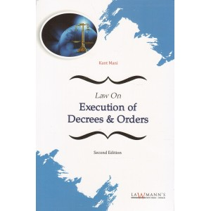Lawmann's Law on Execution of Decrees & Orders by Kant Mani | Kamal Publisher