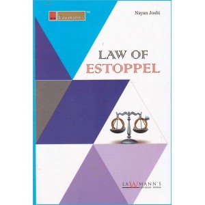 Lawmann's Law of Estoppel by Nayan Joshi for Kamal Publishers