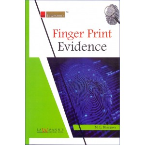 Lawmann's Finger Print Evidence by M. L. Bhargava for Kamal Publishers