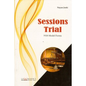 Lawmann's Sessions Trial with Model Forms by Nayan Joshi | Kamal Publishers