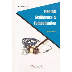 Lawmann's Medical Negligence & Compensation For BSL & LLB by Adv. Ram Shelkar | Kamal Publisher