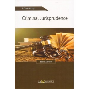Lawmann's Criminal Jurisprudence by R. Chakraborty for Kamal Publishers