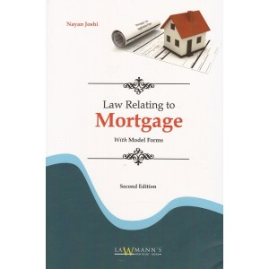 Lawmann's Law Relating to Mortgage by Nayan Joshi
