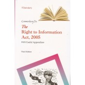Lawmann's Commentary on The Right of Information Act, 2005 [RTI] with Useful Appendices by R. Chakraborty