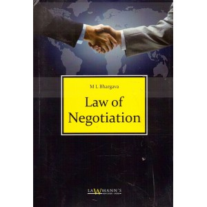 Lawmann's Law of Negotiation by M. L. Bhargava  | Kamal Publishers