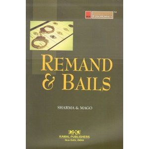 Lawmann's Remand & Bails by K. M. Sharma, S. P. Mago | Kamal Publishers