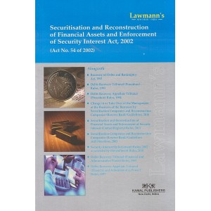 Lawmann's Securitisation and Reconstruction of Financial Assets and Enforcement of Security Interest Act, 2002 by Kamal Publishers (SRFAESI)