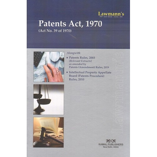 Lawmann's Patents Act, 1970 by Kamal Publisher