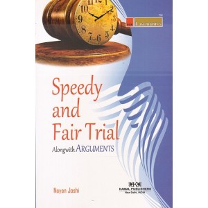 Lawmann's Speedy & Fair Trial alongwith Arguments by Nayan Joshi