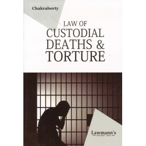 Lawmann's Law of Custodial Deaths & Torture by R. Chakraborty | Kamal Publishers
