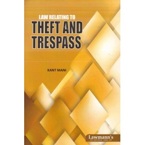 Lawmann's Law Relating to Theft and Trespass by K. Mani | Kamal Publishers