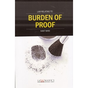 Lawmann's Law relating to Burden of Proof by Kant Mani | Kamal Publishers