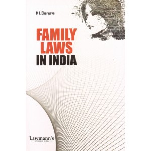 Lawmann's Family Laws in India by M. L. Bhargava | Kamal Publishers