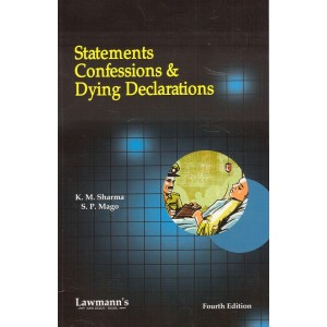 Lawmann's Statements, Confessions & Dying Declarations by K. M. Sharma, S. P. Mago | Kamal Publisher