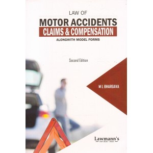 Lawmann's Law of Motor Accidents Claims & Compensation Alongwith Model Forms by M. L. Bhargava | Kamal Publishers