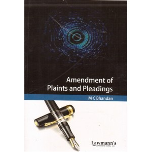 Lawmann's Amendment of Plaints and Pleadings by M. C. Bhandari by Kamal Publishers