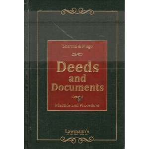 Lawmann's Deeds and Documents Practice & Procedure [HB] by K. M. Sharma & S. P. Mago | Kamal Publisher
