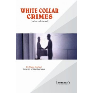 Lawmann's White Collar Crimes [Indian and Aboard] by Dr. Manju Koolwal | Kamal Publisher