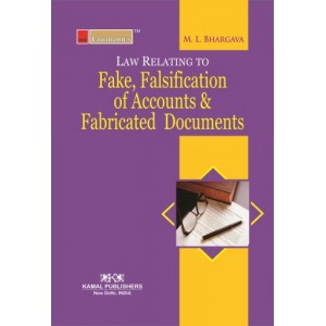 Lawmann's Fake, Falsification of Accounts and Fabricated Documents by M L Bhargava | Kamal Publisher