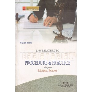 Kamal Publisher's Law Relating to Magisterial Procedure & Practice alongwith Model Forms by Nayan Joshi | Lawmann Series