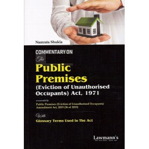Lawmann's Commentary on The Public Premises (Eviction of Unauthorised Occupants) Act, 1971 by Namrata Shukla | Kamal Publishers