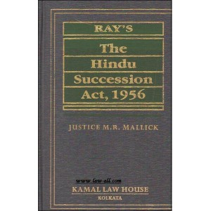 Kamal Law House The Hindu Succession Act, 1956 [HB] by Justice M. R. Mallick