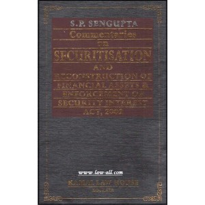 Kamal Law House's Commentaries on Securitisation and Reconstruction of Financial Assets & Enforcement of Security Interest Act, 2002 (SRFAESI) [HB] by S. P. Sengupta
