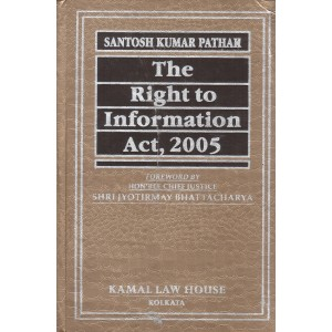 Kamal Law House's The Right to Information Act, 2005 [RTI] by Santosh Kumar Pathak
