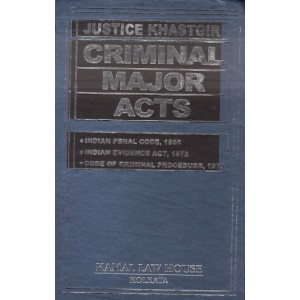 Kamal Law House's Criminal Major Acts [HB] by Justice Khastgir