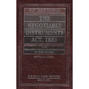 S. P. Sen Gupta's The Negotiable Instruments Act, 1881 with Exhaustive Coverage of Dishonour of Cheques Cases | Kamal Law House
