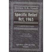 Kamal Law House's Specific Relief Act, 1963 [HB] by Justice A. K. Nandi, Sukumar Ray
