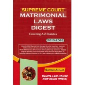 Supreme Court Matrimonial Laws Digest Covering A-Z Statutes 2010-2018 [HB] by Satish Ahuja | Kavita Law House