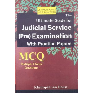Khetrapal Law House's The Ultimate Guide for Judicial Service (Pre) Examination with Practice Papers MCQ Questions by Dr. Sheetal Kanwal, Rahul Kumar Mishra | JMFC