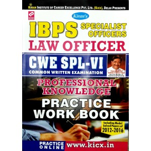 Kiran Prakashan's IBPS Specialist Officers Law Officer CWE SPL- VI Common Written Examination Professional Knowledge Practice Work Book