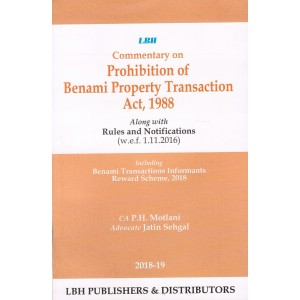 LBH's Commentary on Prohibition of Benami Property Transaction Act, 1988 Along with Rules and Notifications By CA P. H. Motlani, Jatin Sehgal