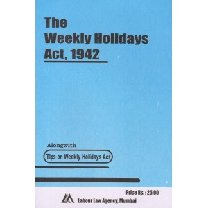 Labour Law Agency's The Weekly Holidays Act, 1942 | S. L. Dwivedi | Bare Act