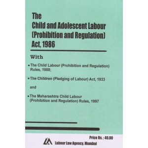 Labour Law Agency's Bare Act on The Child and Adolesent Labour [Prohibition and Regulation] Act, 1986
